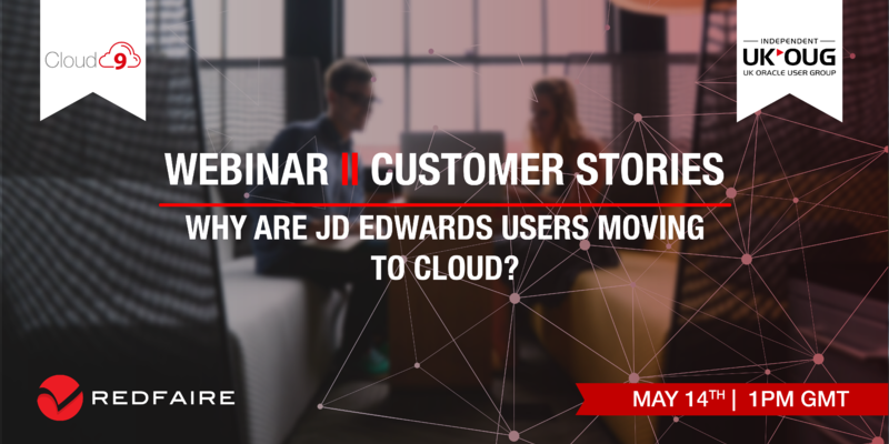 May 14th | WEBINAR | Moving JD Edwards to Cloud - Customer Stories